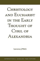 Christology and Eucharist in the early thought of Cyril of Alexandria