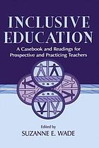 Inclusive education : a casebook and readings for prospective and practicing teachers