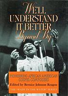 We'll understand it better by and by : pioneering African American gospel composers
