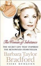 The woman of substance : the life and books of Barbara Taylor Bradford