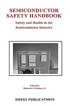 Semiconductor safety handbook : safety and health in the semiconductor industry