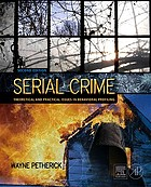 Serial crime : theoretical and practical issues in behavioral profiling