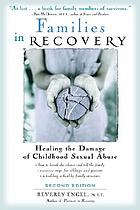 Families in recovery : working together to heal the damage of childhood sexual abuse