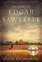 The story of Edgar Sawtelle : a novel