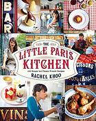 The little Paris kitchen : 120 simple but classic French recipes