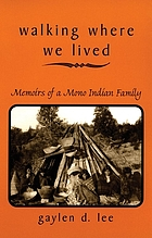 Walking where we lived : memoirs of a Mono Indian family