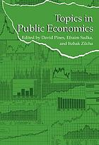 Topics in public economics : theoretical and applied analysis