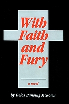 With faith and fury : a novel