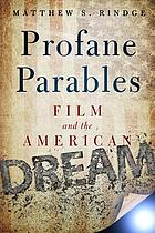 Profane parables : film and the American dream