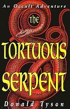 The tortuous serpent : an occult adventure