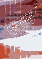 Second language competence : the acquisition of complex syntax in Spanish
