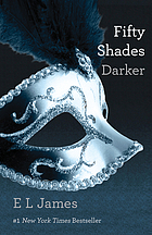 Fifty shades trilogy. 02 : fifty shades darker