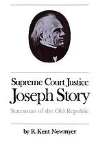 Supreme Court Justice Joseph Story : statesman of the Old Republic