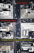 The Technology of Policing: Crime Mapping, Information Technology, and the Rationality of Crime Control cover image