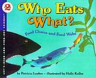 Who eats what? : food chains and food webs.