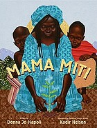 Mama Miti : Wangari Maathai and the trees of Kenya