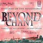 Beyond chant : mysteries of the Renaissance