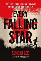 Every falling star : how I survived and escaped North Korea