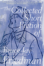 The collected short fiction of Bruce Jay Friedman.