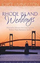 Rhode Island weddings : heartach matures into lasting love within three romantic stories