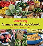 Farmers market cookbook : a fresh look at local flavor.