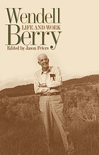 Wendell Berry : life and work