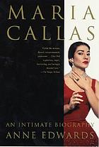 Maria Callas : an intimate biography