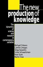 The new production of knowledge : the dynamics of science and research in contemporary societies