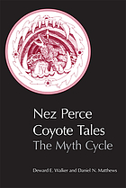 Nez Perce coyote tales : the myth cycle