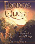 Frodo's quest : living the myth in The Lord of the Rings