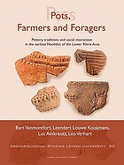 Pots, farmers and foragers : pottery traditions and social interaction in the earliest Neolithic of the lower Rhine area