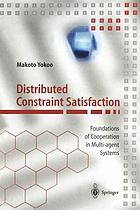 Distributed constraint satisfaction : foundations of cooperation in multi-agent systems