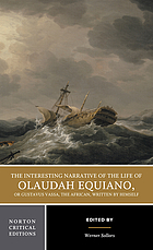 The interesting narrative of the life of Olaudah Equiano, or Gustavus Vassa, the African : an authoritative text