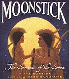 Moonstick : the seasons of the Sioux