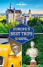 Europe's best trips : 40 amazing road trips : this edition written and researched