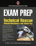 Exam prep : technical rescue : vehicle/machinery and water/ice