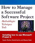 How to manage a successful software project : methodologies, techniques, tools