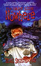 The dark side of nowhere : a novel