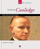 Calvin Coolidge : our thirtieth president