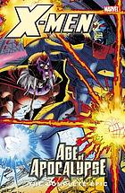 X-Men. Age of apocalypse, Book 4 : the complete epic