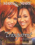 Mary Mary : transparent