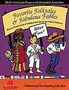 Favorite folktales and fabulous fables : reader's theatre scripts and extended activities for the primary classroom