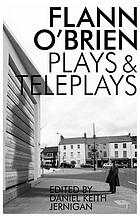 Flann O'Brien : Plays and Teleplays
