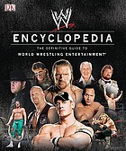 WW encyclopedia : the definitive guide to World Wrestling Entertainment