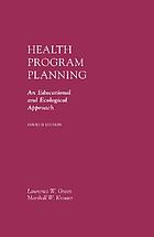 Health program planning : an educational and ecological approach