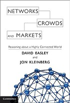 Networks, crowds, and markets : reasoning about a highly connected world