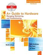 CompTIA A+ guide to hardware : managing, maintaining, and troubleshooting