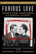 Furious love : Elizabeth Taylor, Richard Burton, and the marriage of the century