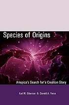 Species of origins : America's search for a creation story