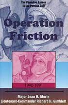 Operation Friction, 1990-1991